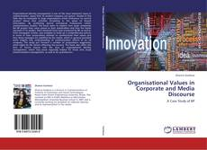 Bookcover of Organisational Values in Corporate and Media Discourse