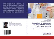 Bookcover of Expressions of Angiogenic and Apoptotic Markers in Soft Tissue Sarcoma