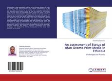 Bookcover of An assessment of Status of Afan Oromo Print Media in Ethiopia