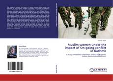 Couverture de Muslim women under the impact of On-going conflict in Kashmir