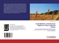 Bookcover of Land Reform and Human Rights in Post Colonial States