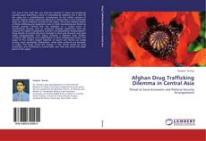 Copertina di Afghan Drug Trafficking Dilemma in Central Asia