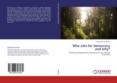 Bookcover of Who asks for democracy and why?