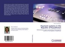 Bookcover of Payment systems in the Republic of Kazakhstan