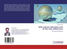 Bookcover of Elite science education arts of the new millennium