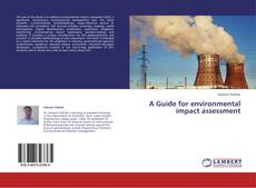 Bookcover of A Guide for environmental impact assessment