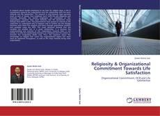 Copertina di Religiosity & Organizational Commitment Towards   Life Satisfaction