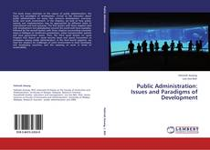Copertina di Public Administration:  Issues and Paradigms of Development