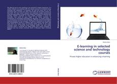 Bookcover of E-learning in selected science and technology courses