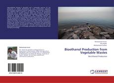 Bookcover of Bioethanol Production from Vegetable Wastes