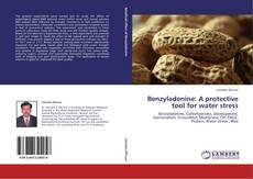 Copertina di Benzyladenine: A protective tool for water stress