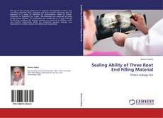 Bookcover of Sealing Ability of Three Root End Filling Material