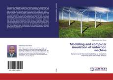 Bookcover of Modelling and computer simulation of induction machine