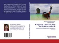 Bookcover of Fungitoxic Chitinase from Bacillus thuringiensis