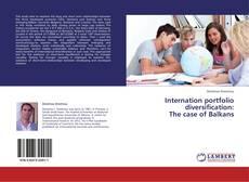 Bookcover of Internation portfolio diversification:  The case of Balkans