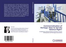 Bookcover of Commercialisation of Heritage: How to Get the Balance Right?
