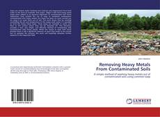 Bookcover of Removing Heavy Metals From Contaminated Soils