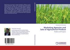 Обложка Marketing Agencies and Sale of Agricultural Produce