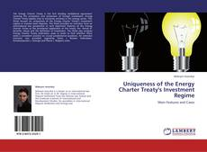 Copertina di Uniqueness of the Energy Charter Treaty's Investment Regime
