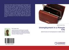 Bookcover of Unemployment in a Primate City