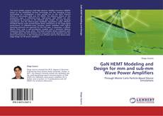 Bookcover of GaN HEMT Modeling and Design for mm and sub-mm Wave Power Amplifiers