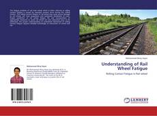 Understanding of Rail Wheel Fatigue kitap kapağı