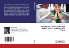 Buchcover von Childhood Obesity and the Relationship to Well-Child Visits