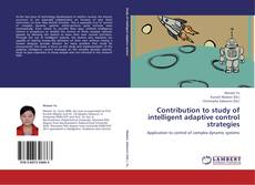 Couverture de Contribution to study of intelligent adaptive control strategies