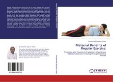 Bookcover of Maternal Benefits of Regular Exercise: