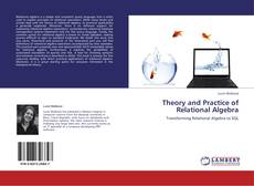 Bookcover of Theory and Practice of  Relational Algebra
