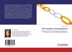 Bookcover of The Leader's Incompetence