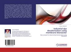 Bookcover of Industrial dye decolorization using membrane bioreactor