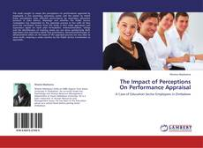 Bookcover of The Impact of Perceptions On Performance Appraisal