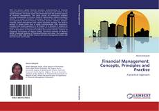 Bookcover of Financial Management: Concepts, Principles and Practice