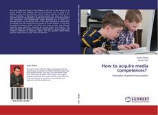 Bookcover of How to acquire media competences?