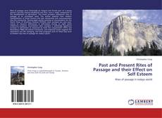 Bookcover of Past and Present Rites of Passage and their Effect on Self Esteem