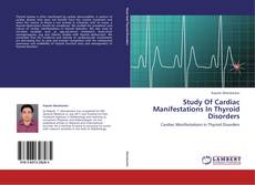 Buchcover von Study Of Cardiac Manifestations In Thyroid Disorders