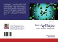 Bookcover of Biosorption of Chromium by baker's yeast
