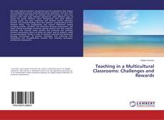 Bookcover of Teaching in a Multicultural Classrooms: Challenges and Rewards
