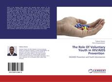 Bookcover of The Role Of Voluntary Youth in HIV/AIDS Prevention