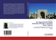 Capa do livro de An Appraisal Of WAQF Activities Of Zeb In Zamfara State, Nigeria