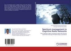 Bookcover of Spectrum management in Cognitive Radio Networks