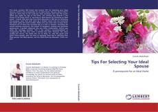 Bookcover of Tips For Selecting Your Ideal Spouse