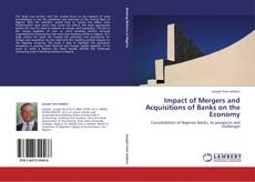 Bookcover of Impact of Mergers and Acquisitions of Banks on the Economy