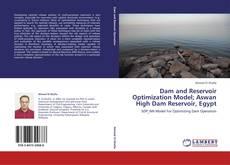 Bookcover of Dam and Reservoir Optimization Model; Aswan High Dam Reservoir, Egypt