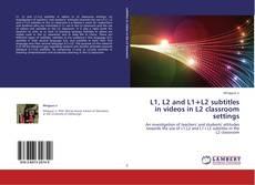 L1, L2 and L1+L2 subtitles in videos in L2 classroom settings kitap kapağı