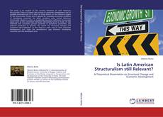 Bookcover of Is Latin American Structuralism still Relevant?