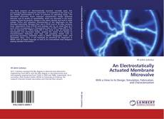 Bookcover of An Electrostatically Actuated Membrane Microvalve