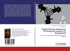 Bookcover of Higher Disease Propensity of Dockyard Laborers in Bangladesh