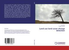 Bookcover of Land use land cover change detection